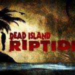 Dead island riptide обзор